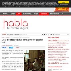 Las 7 mejores películas para aprender español real - Revista Habla