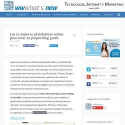 Las 10 mejores plataformas online para crear tu propio blog gratis