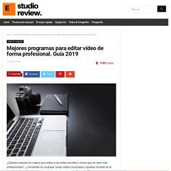 Mejores programas para editar vídeo de forma profesional. Guía 2019