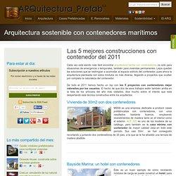 Los 5 mejores proyectos del 2011 con CONTENEDORES de CARGA