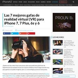 Las 7 Mejores Gafas de Realidad Virtual para iPhone