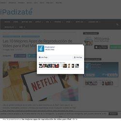 Las 10 Mejores Apps de Reproducción de Vídeo para iPad Mini, iPad Air y iPad Pro