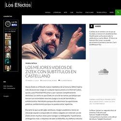 Los mejores videos de Zizek con subtítulos en castellano