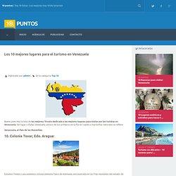 Los 10 mejores lugares para el turismo en Venezuela