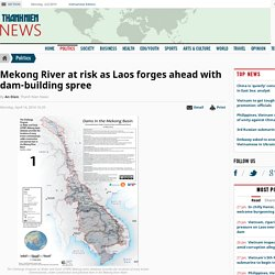 Mekong River at risk as Laos forges ahead with dam-building spree