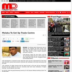 Melaka To Set Up Trade Centre