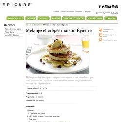 Mélange et crêpes maison Épicure