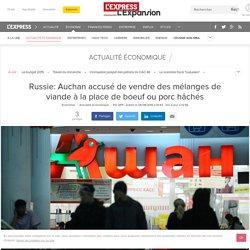 Russie: Auchan accusé de vendre des mélanges de viande à la place de boeuf ou porc hâchés