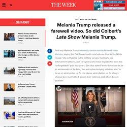 Melania Trump released a farewell video. So did Colbert's Late Show Melania Trump.