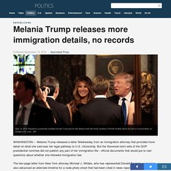 Melania Trump releases more immigration details, no records
