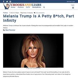 Melania Trump Is A Petty B*tch, Part Infinity