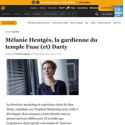 Mélanie Hentgès, la gardienne du temple Fnac (et) Darty