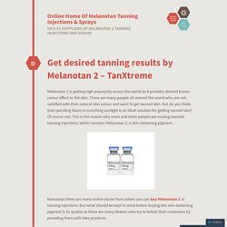 Get Desired Tanning Results by Melanotan 2 – TanXtreme