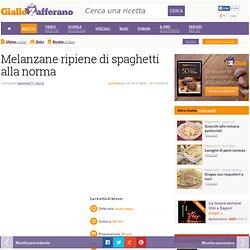 Ricetta Melanzane ripiene di spaghetti alla norma