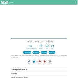 Melanzane parmigiana recipe