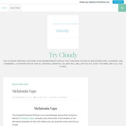 Melatonin Vape – Try Cloudy