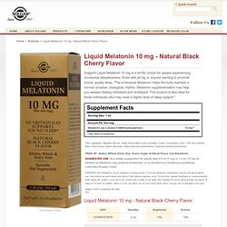 Liquid Melatonin 10 mg - Natural Black Cherry Flavor Solgar Vitamins, Minerals, and Herbs.