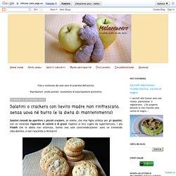 MelaZenzero: Salatini o crackers con lievito madre non rinfrescato, senza uova né burro (e la dieta di mantenimento)