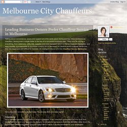 Melbourne City Chauffeurs: Leading Business Owners Prefer Chauffeur Service in Melbourne