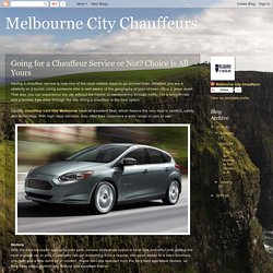 Melbourne City Chauffeurs: Going for a Chauffeur Service or Not? Choice is All Yours
