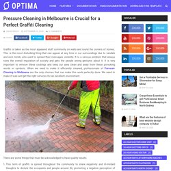 Pressure Cleaning in Melbourne is Crucial for a Perfect Graffiti Cleaning - B2B Communication