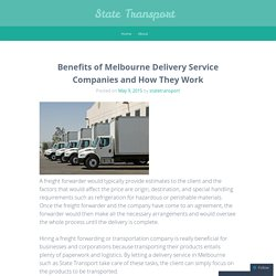 Benefits of Melbourne Delivery Service Companies and How They Work