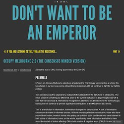Occupy Melbourne 2.0 (The Consensus Minded Version) « Don't Want To Be An Emperor