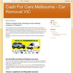 Cash For Cars Melbourne - Car Removal VIC: What to consider when choosing an auto wrecking company in Frankston?