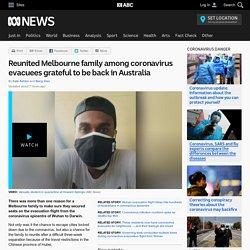 Reunited Melbourne family among coronavirus evacuees grateful to be back in Australia