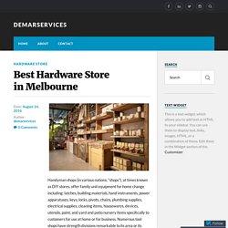 Best Hardware Store in Melbourne – demarservices