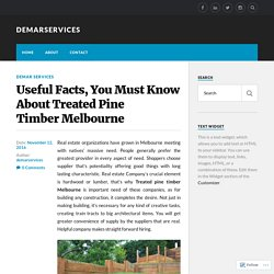 Useful Facts, You Must Know About Treated Pine Timber Melbourne – demarservices
