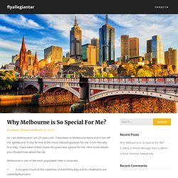 Why Melbourne is So Special For Me? – flyallegiantar