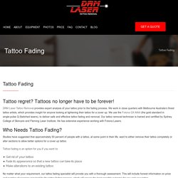 Tattoo Fading and Lightening in Melbourne - DRM Laser Tattoo Removal