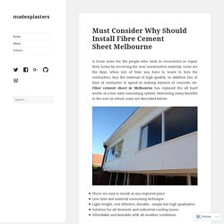 Must Consider Why Should Install Fibre Cement Sheet Melbourne – madexplasters
