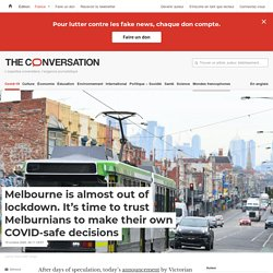 Melbourne is almost out of lockdown. It's time to trust Melburnians to make their own COVID-safe decisions