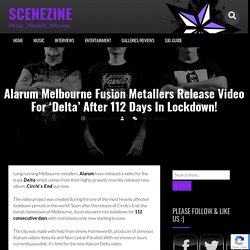 Alarum Melbourne Fusion Metallers Release Video For 'Delta' After 112 Days In Lockdown!