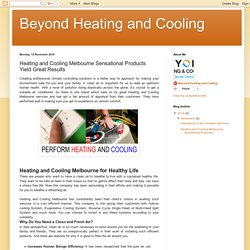 Beyond Heating and Cooling: Heating and Cooling Melbourne Sensational Products Yield Great Results