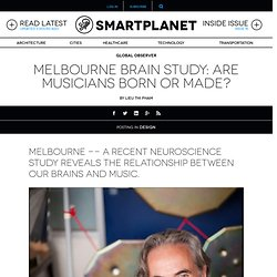 Melbourne brain study: Are musicians born or made?
