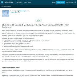 Business IT Support Melbourne: Keep Your Computer Safe From Malware!: theaussiegal