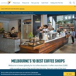 Melbourne'S Best 10 Coffee Shops