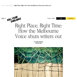 Right Place, Right Time: How the Melbourne Voice shuts writers out — Kill Your Darlings Journal