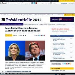 Mélenchon devance Marine Le Pen dans un nouveau sondage