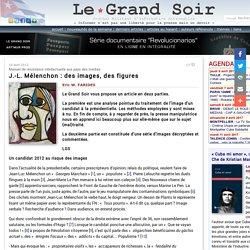 J.-L. Mélenchon : des images, des figures