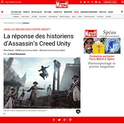 Jean-Luc Mélenchon contre Ubisoft - La réponse des historiens d'Assassin's Creed Unity