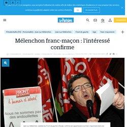 Mélenchon franc-maçon : l'intéressé confirme - Le Parisien