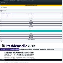 """L'équipe de Mélenchon au """"Petit Journal"""" : """"Soyez bons joueurs !"""""""