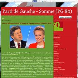 Jean-Luc Mélenchon invité de C/Politique sur France 5 (dimanche 07/9/2014 à 18h00) - Parti de Gauche - Somme (PG 80)
