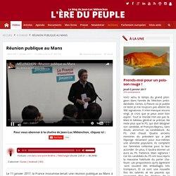 VIDÉO - MÉLENCHON - Réunion publique au Mans