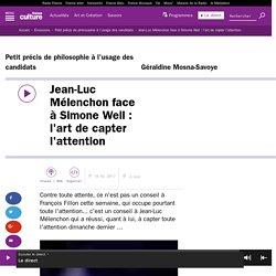 Jean-Luc Mélenchon face à Simone Weil : l'art de capter l'attention