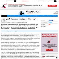 Jean-Luc Mélenchon, stratège politique hors norme